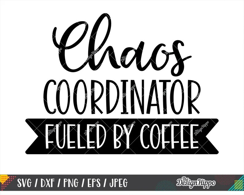 Download Chaos coordinator svg Coffee quotes svg Fueled by coffee ...