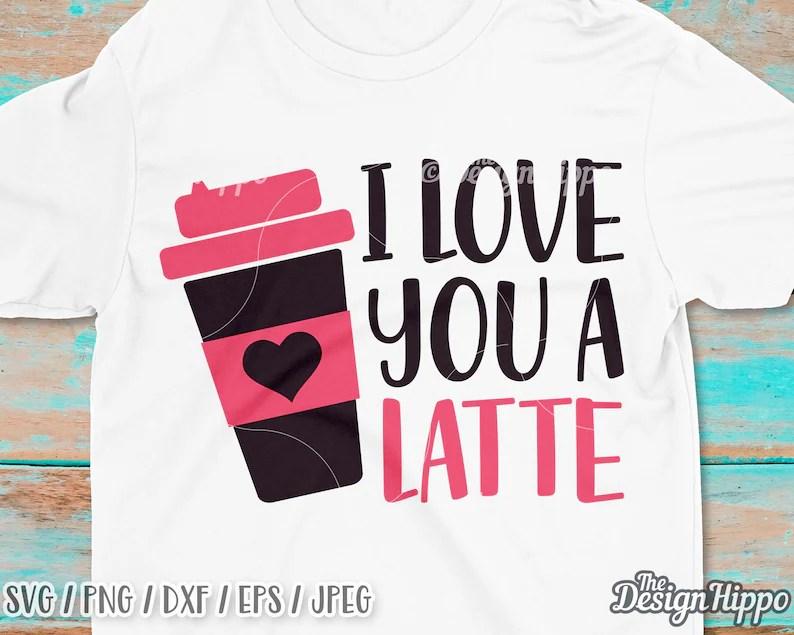 Download I love you a latte svg PNG Valentine's day svg Funny | Etsy