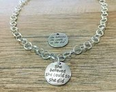 She believed she could, so she did | Inspirational Charm Necklace | Handmade | Silver | Custom Length | 2 styles | Strength
