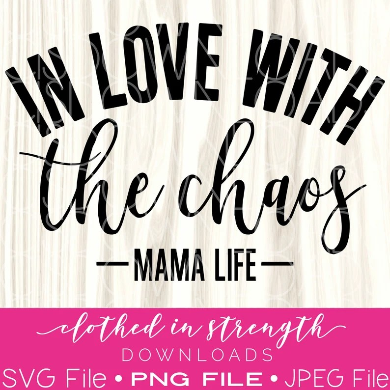 Download In love with the chaos Mama Life SVG File Mom Life ...