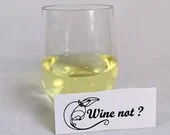 Decal vinyl for wine glass with text humorous wine not?, wine sticker personalization