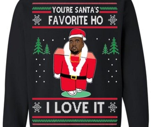 Oncoast Youre Santass Favorite Ho I Love It Kanye Ugly Christmas Sweater Funny Ugly Christmas Sweater Holiday Gift