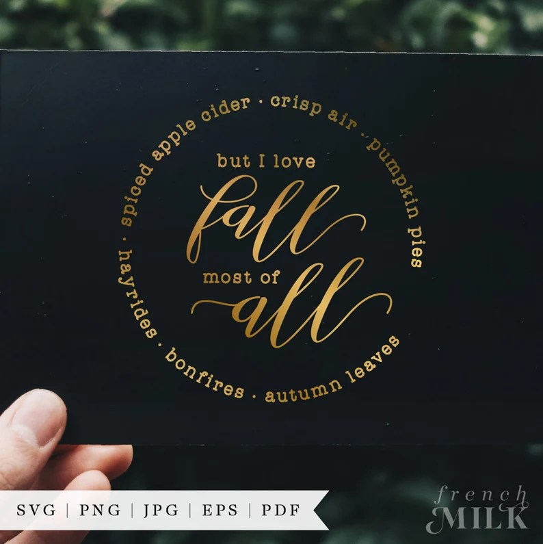 Download But I Think I Love Fall Most of All SVG PNG Fall Decor EPS ...