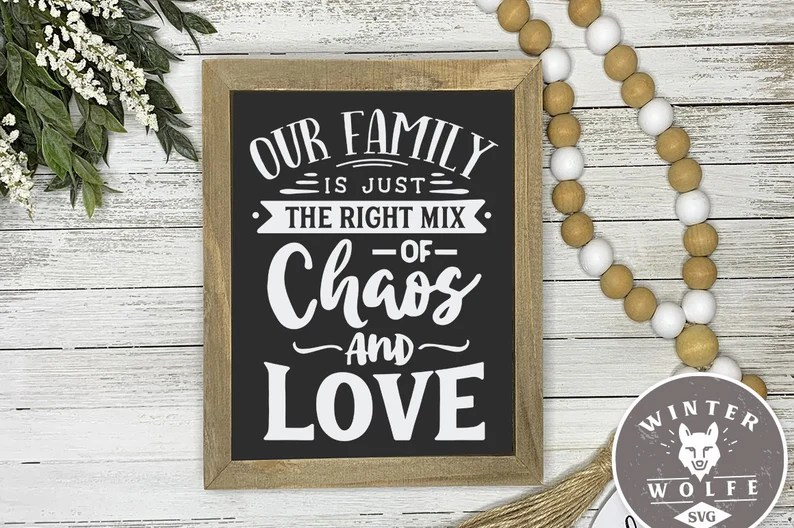 Download Our family is just the right mix of Chaos and Love SVG cut ...