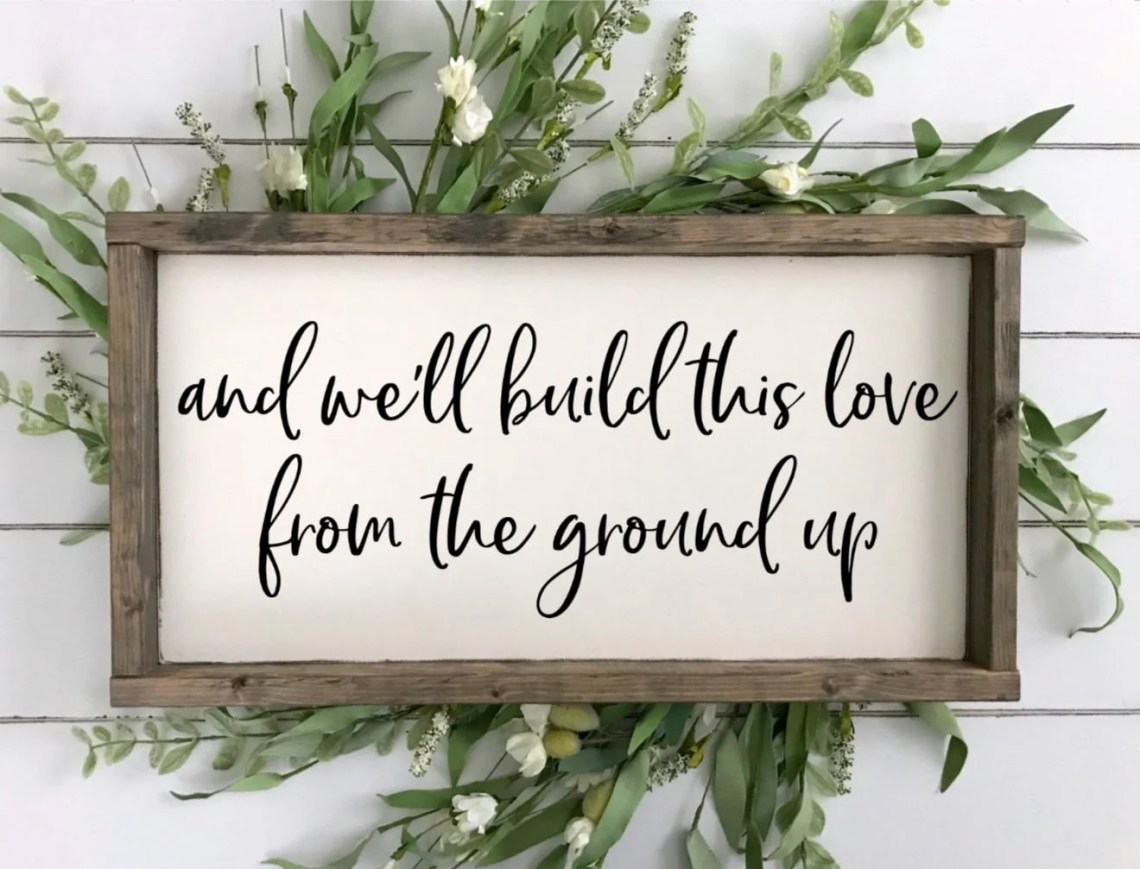 Download And We'll Build This Love From The Ground Up Sign