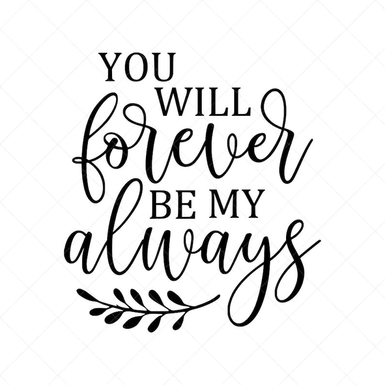 Download You Will Forever Be My Always SVG Love Vector File Svg   Etsy