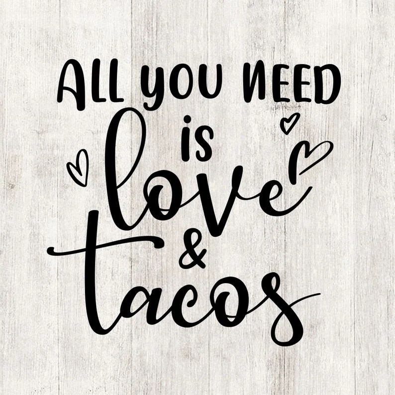 Download All you need is love and tacos svg funny Valentines day ...