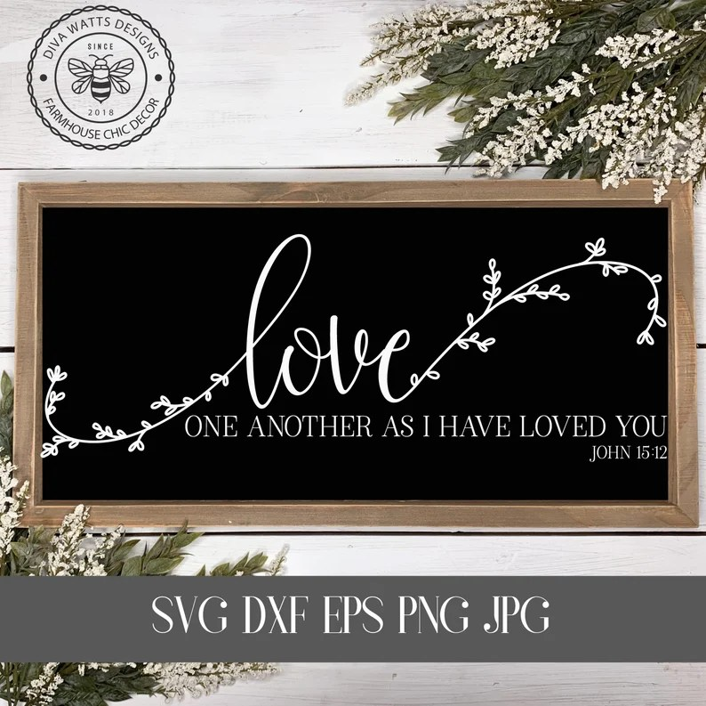 Download SVG Love One Another As I Have Loved You John 15:12 Bible ...