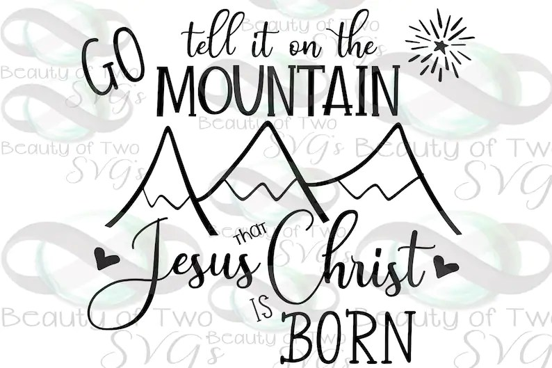 Go tell it on the Mountain that Jesus Christ is born svg