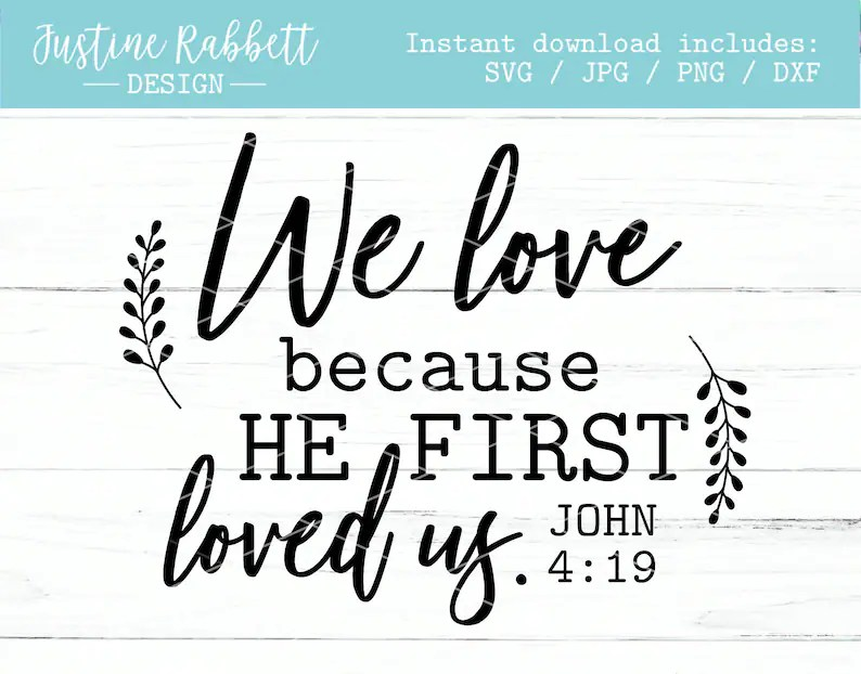 Download We love because He first loved us John 4 19 love quote SVG ...