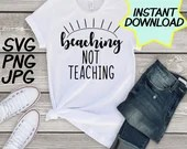 Beaching not Teaching SVG: Tribe, cut file, PNG, jpeg, Teacher shirt, Gifts for teacher, cricut, silhouette, Instant download, teacher quote