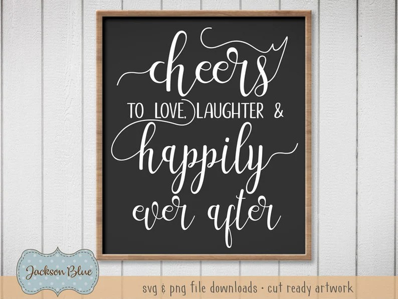 Download Cheers to Love and Laughter and Happily Ever After svg cut ...