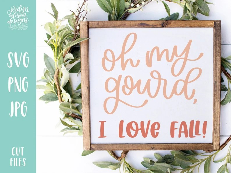 Download Oh My Gourd I Love Fall Hand Lettered Thanksgiving Svg Cut ...