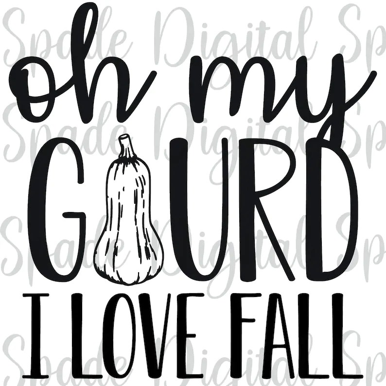 Download Oh My Gourd I Love Fall Svg Png Dxf Jpg Fall Svg Autumn | Etsy