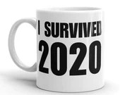 I Survived 2020 Ceramic Coffee Mug