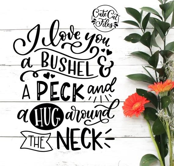 Download I Love You a Bushel and a Peck SVG Bushel and Peck Cut ...