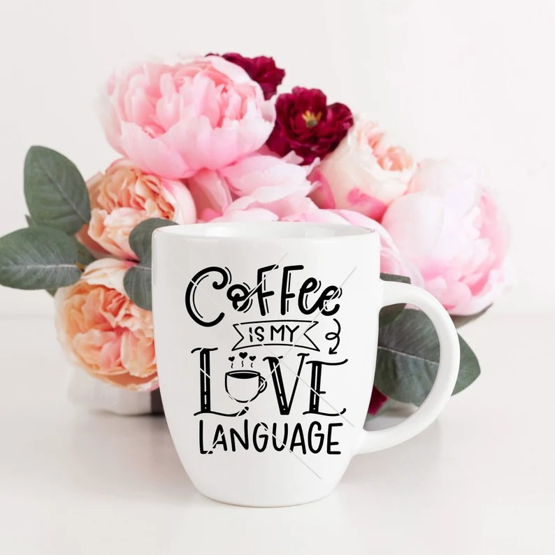 Download Coffee is My Love Language SVG DXF PNG Archivo de corte de ...
