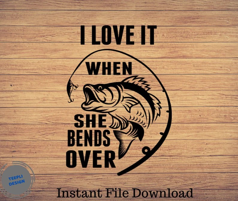 Download I Love it when she bends over Father's day Svg Fishing   Etsy
