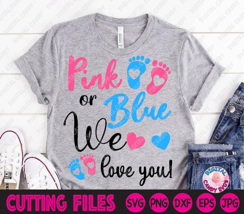 Download Gender Reval Svg Pink or Blue We Love You Svg Pink or Blue ...