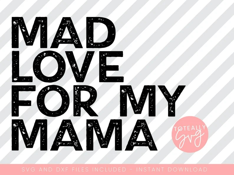 Download Mad Love For My Mama SVG design for kids. For Silhouette ...