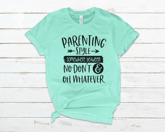 Parenting Style Somewhere Between No Don't And Oh Whatever