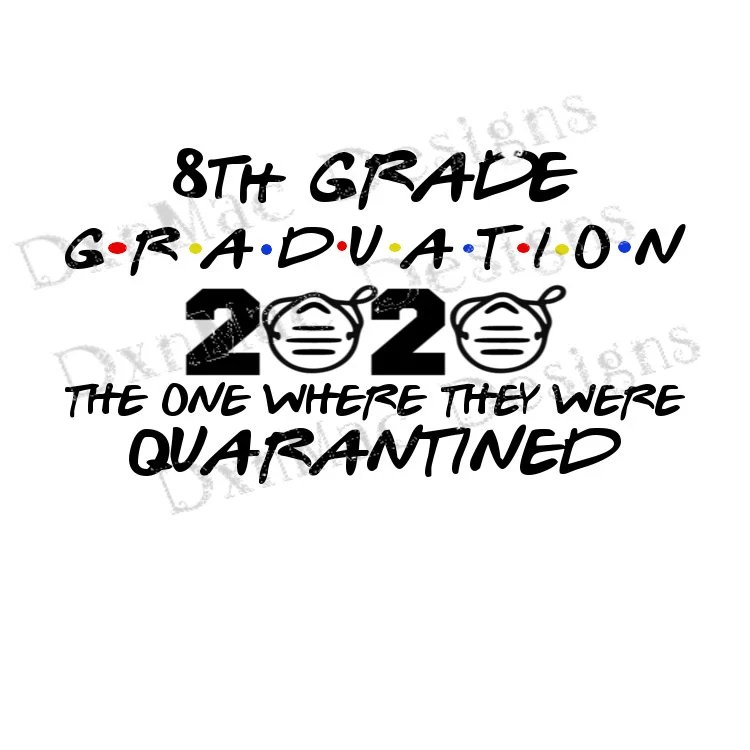 8TH Grade Graduation 2020 The One Where We Were