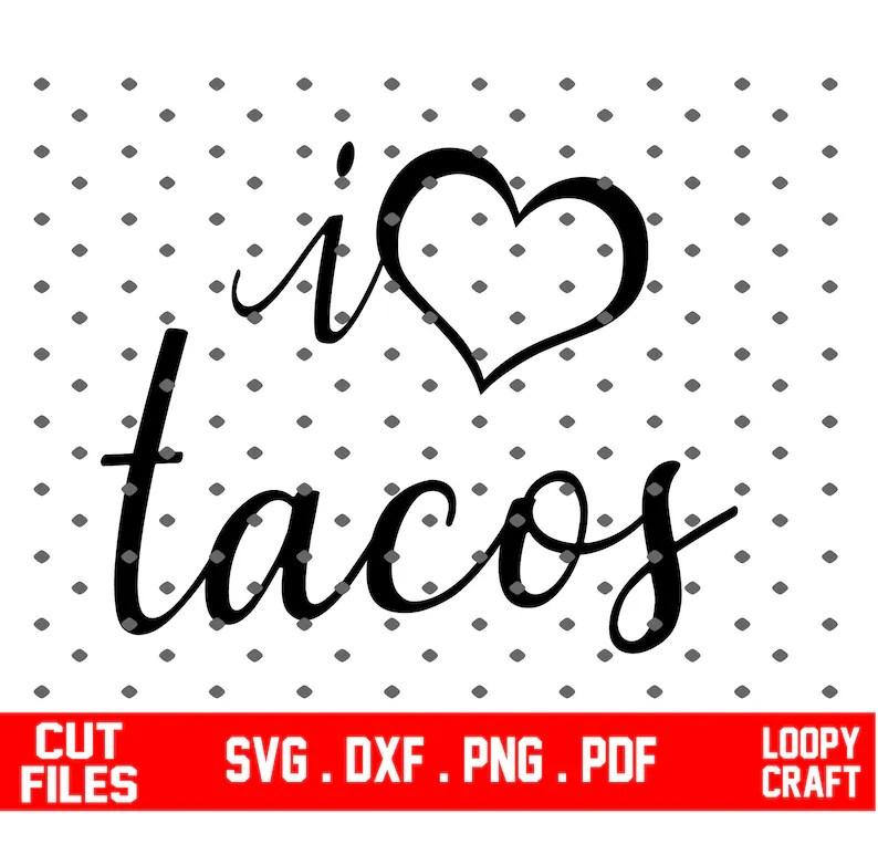 Download I love tacos hand lettered SVG. I love tacos svg I love ...