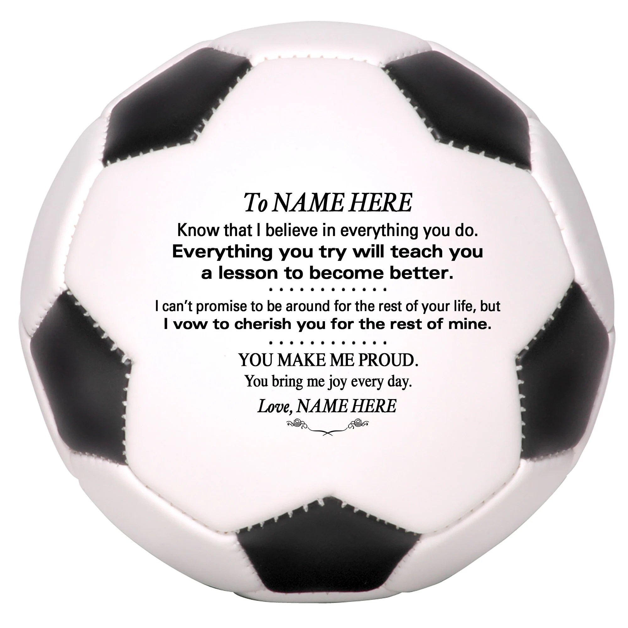 Personalized Custom Soccer Ball To Our Son Grandson Daughter I Believe