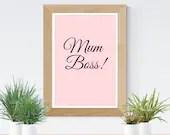 Mum Boss Quote Printable Wall Art. Digital Gift for Mum. PDF and JPEG Digital Download. Funny Digital Print.