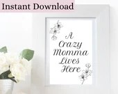 Mum Quote Printable Wall Art. Funny Crazy Momma Digital Print Home Wall Art. Printed Gift for Mum.