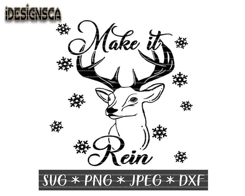 Make it rein svg Christmas svg Reindeer svg Holidays svg