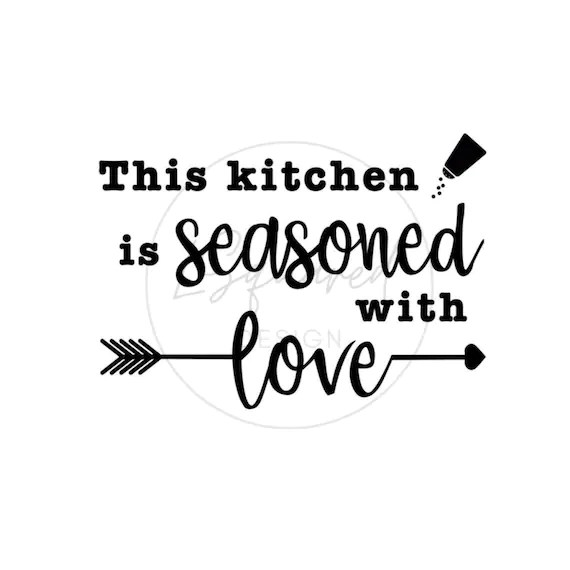 Download This Kitchen is Seasoned with Love SVG Cut File for Cricut ...