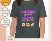 Bakers Gonna Bake, Bake, Bake - Short-Sleeve Unisex T-Shirt - Baking lover gift - baker gift -  Baker T-Shirt -