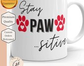 Stay Paw... Sitive - Dog or Cat Lover mug - Great Animal Lover Mug Gift
