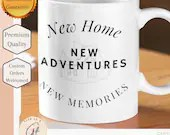 New Home New Adventures New Memories Mug - House Warming Gift New Home - House Warming Gift for couple - Newly Wed Gifts - New Home Gift -