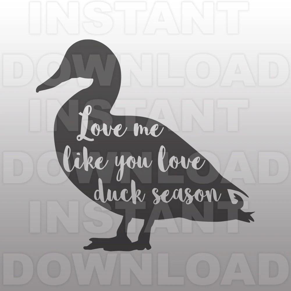 Download Love Me Like You Love Duck Season SVGDuck Hunting ...