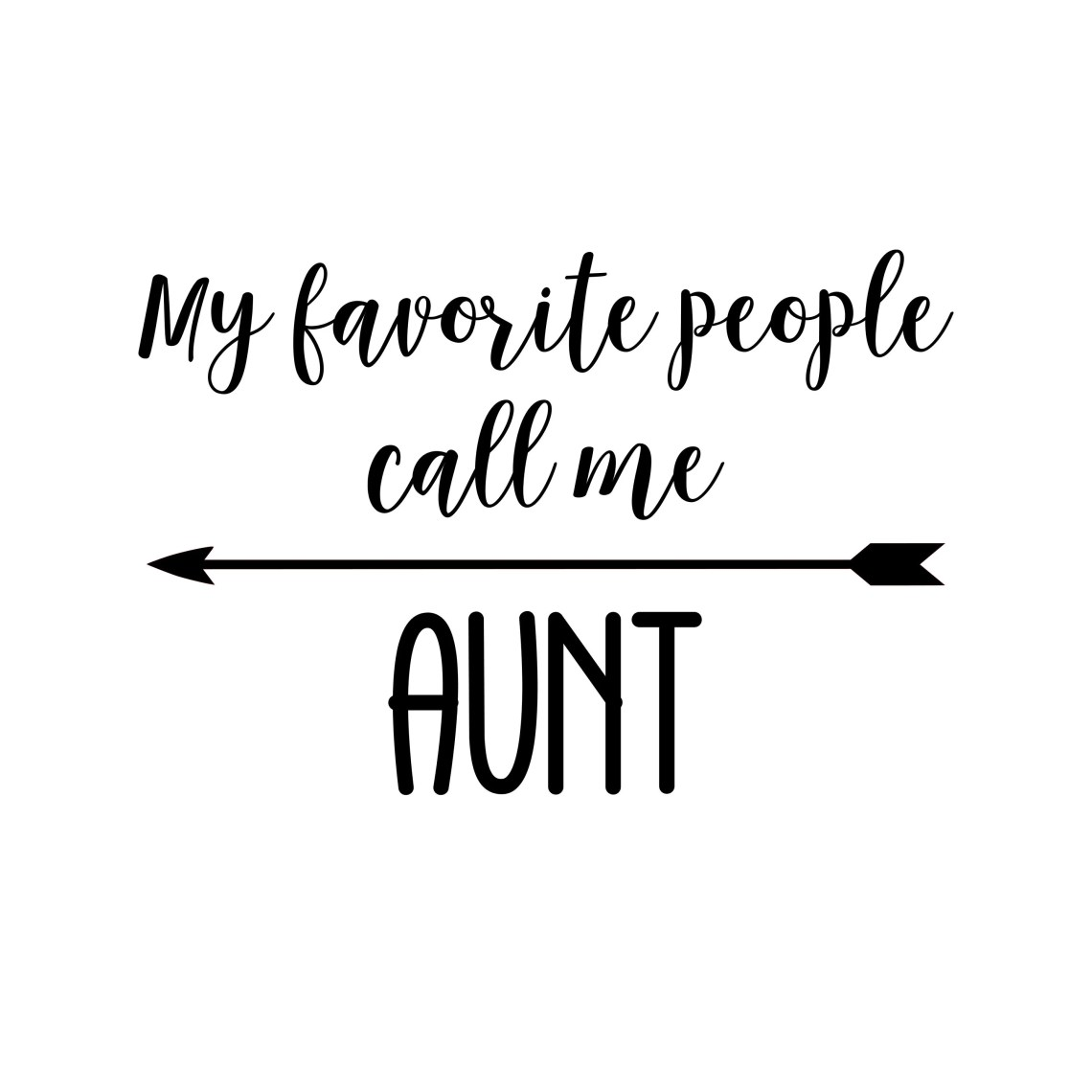 Download My Favorite People Call Me Aunt SVG PDF PNG Eps Dxf File ...