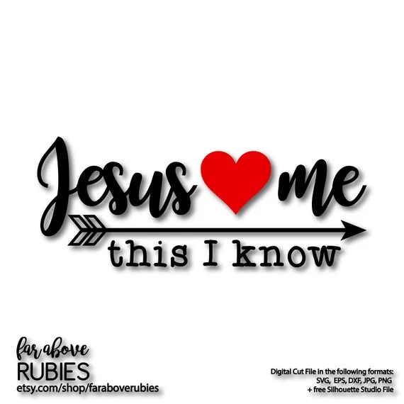 Download Jesus Loves Me This I Know Heart Arrow SVG EPS DXF png jpg ...