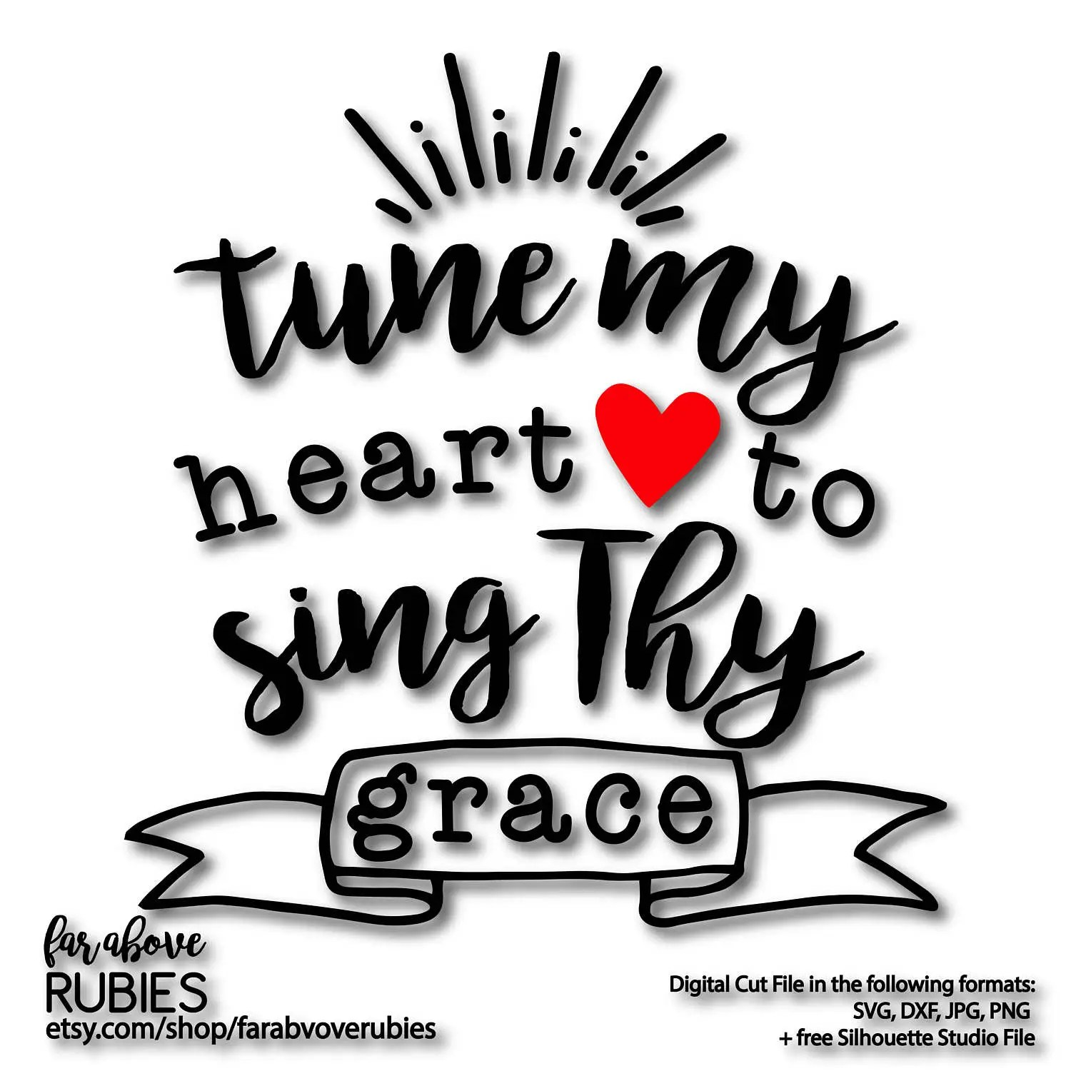 Tune my Heart to Sing Thy Grace Hymn Come Thou Fount SVG