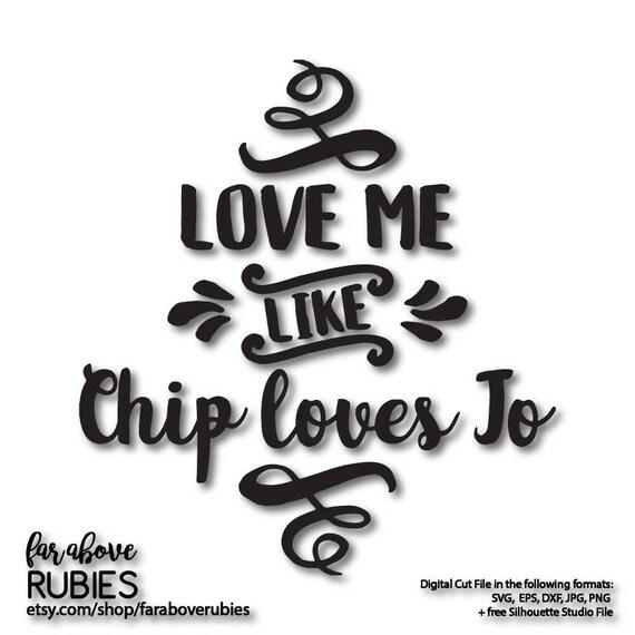 Download Love Me Like Chip Loves Jo Svg / Like Chip Loves Jo SVG ...