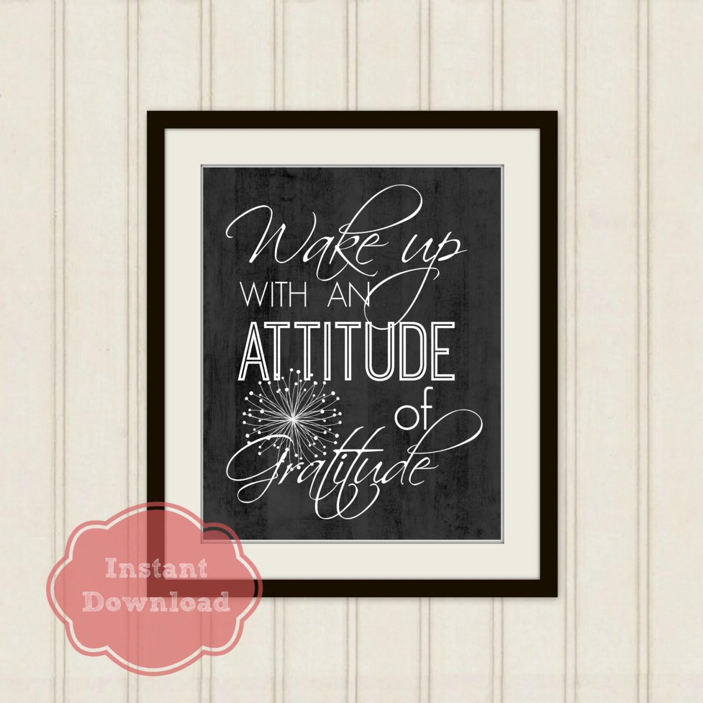 Attitude Of Gratitude Instant Download Art Print Wake Up