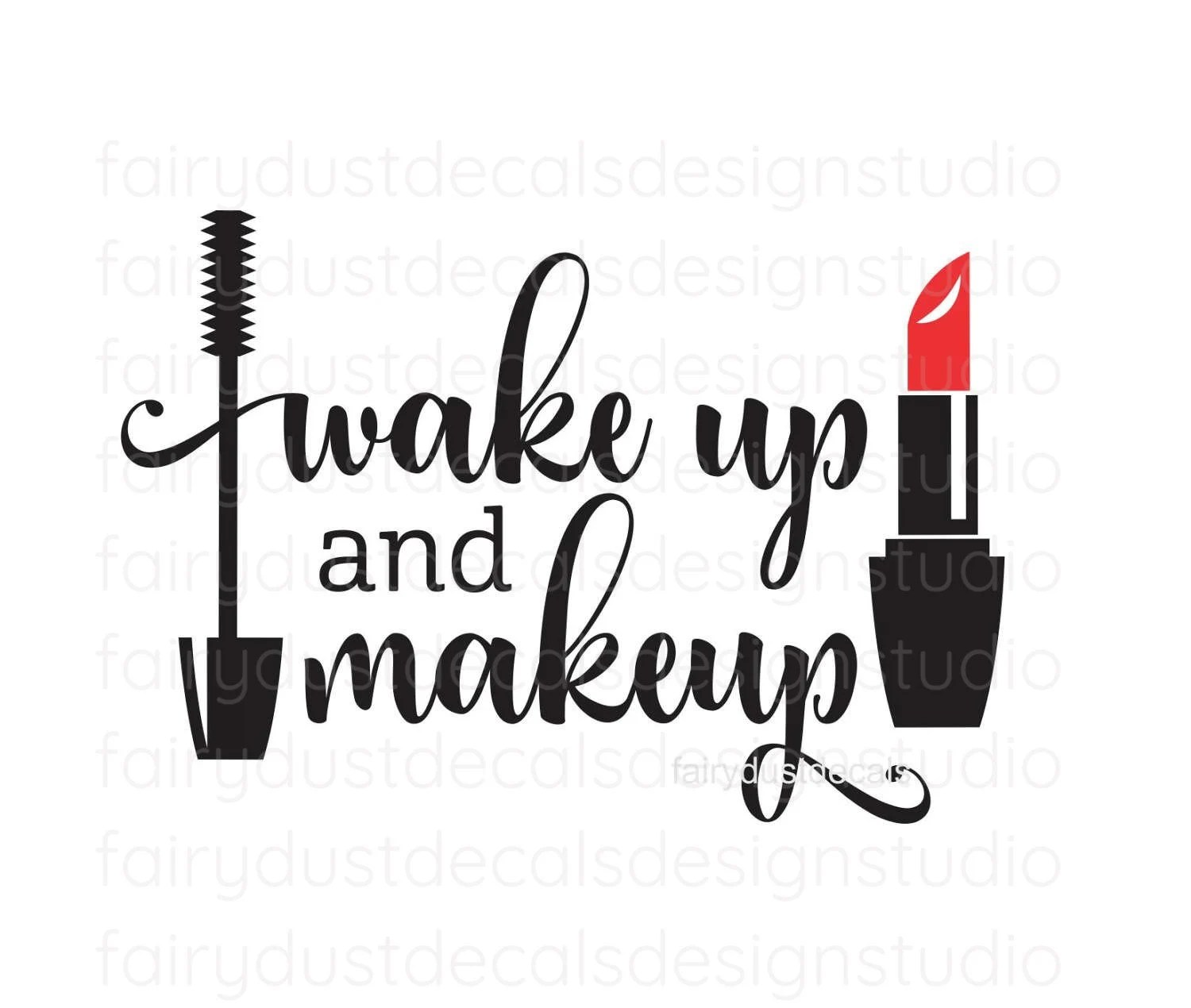 76c4ecd5ff5 Wake Up And Makeup Vinyl Decal With Lipstick And Mascara