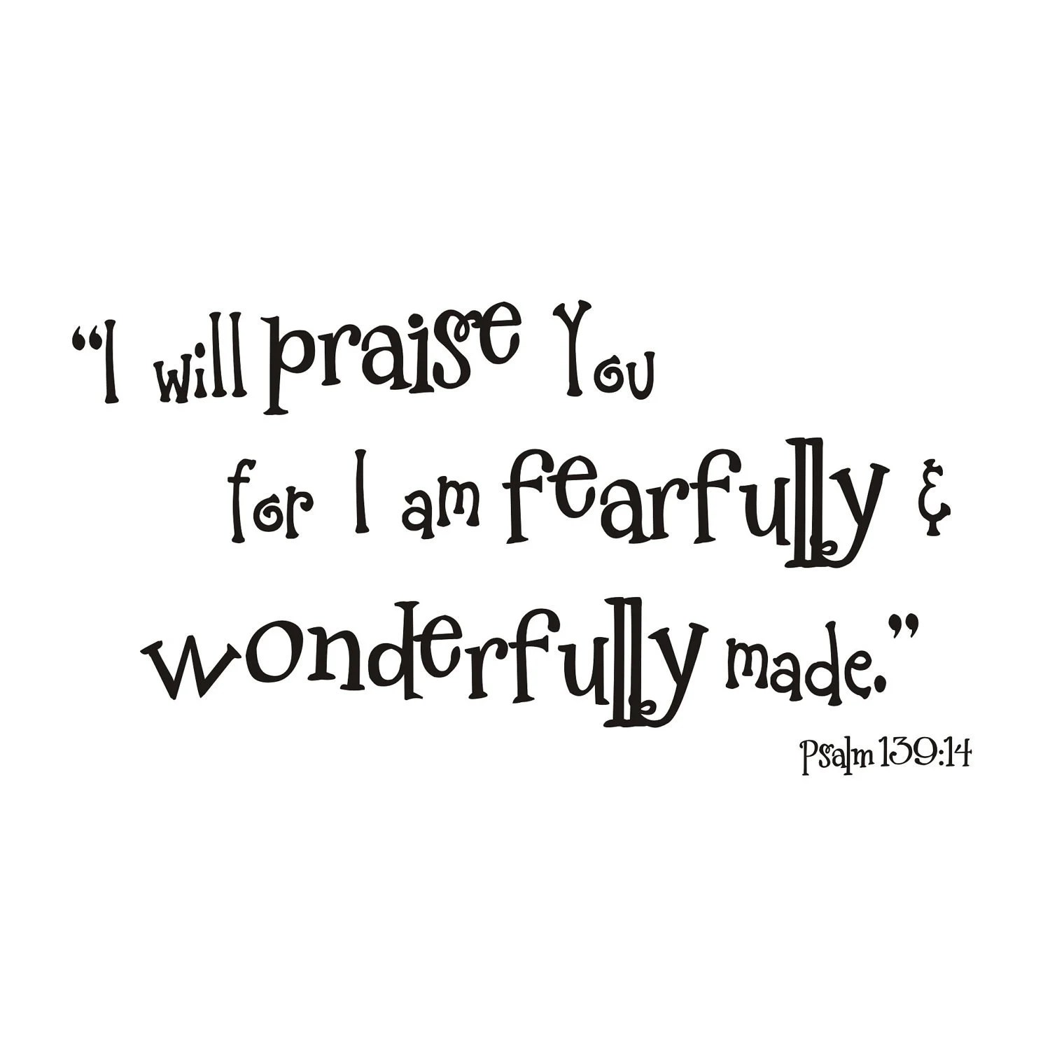 Fearfully and Wonderfully Made Psalm 139:14 Vinyl Wall