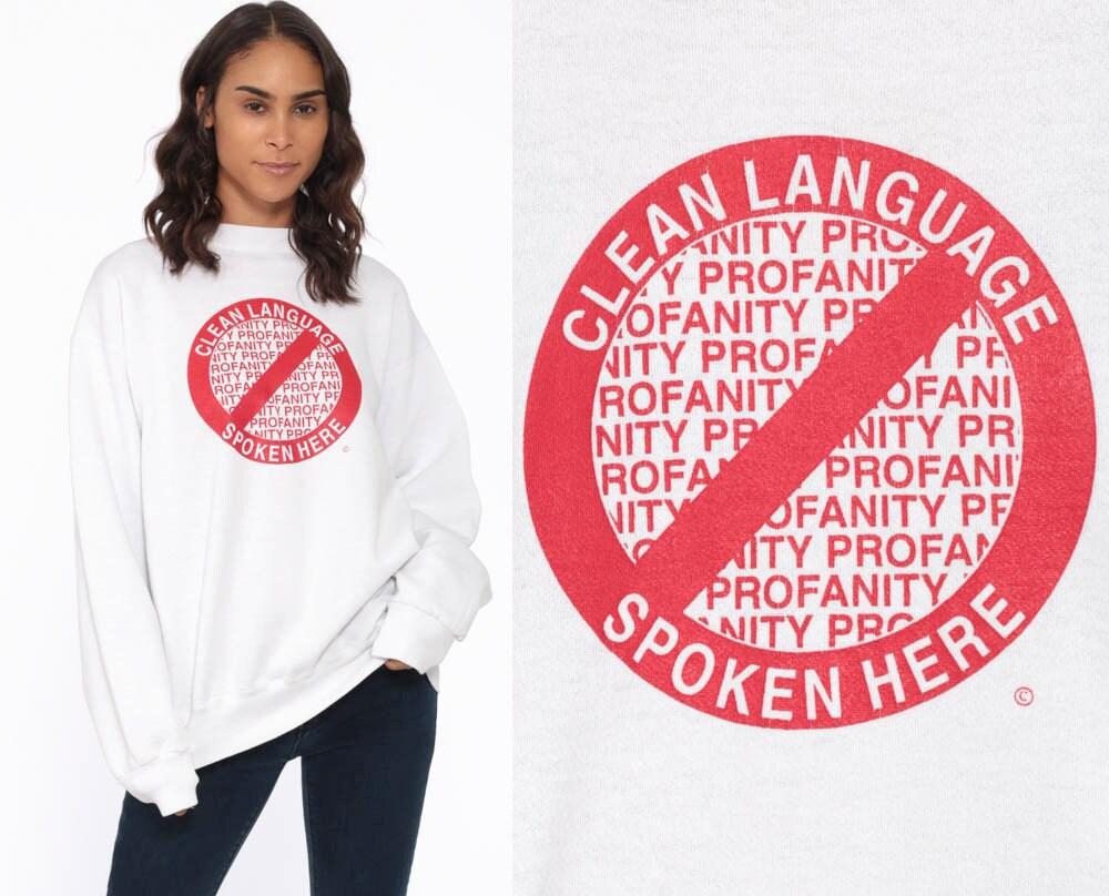 No Profanity Sweatshirt 90s Shirt Sarcastic Graphic