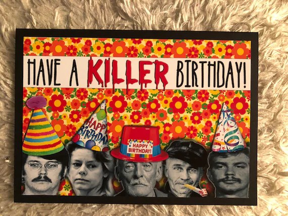 non compos cards serial killer birthday card update! | Oh