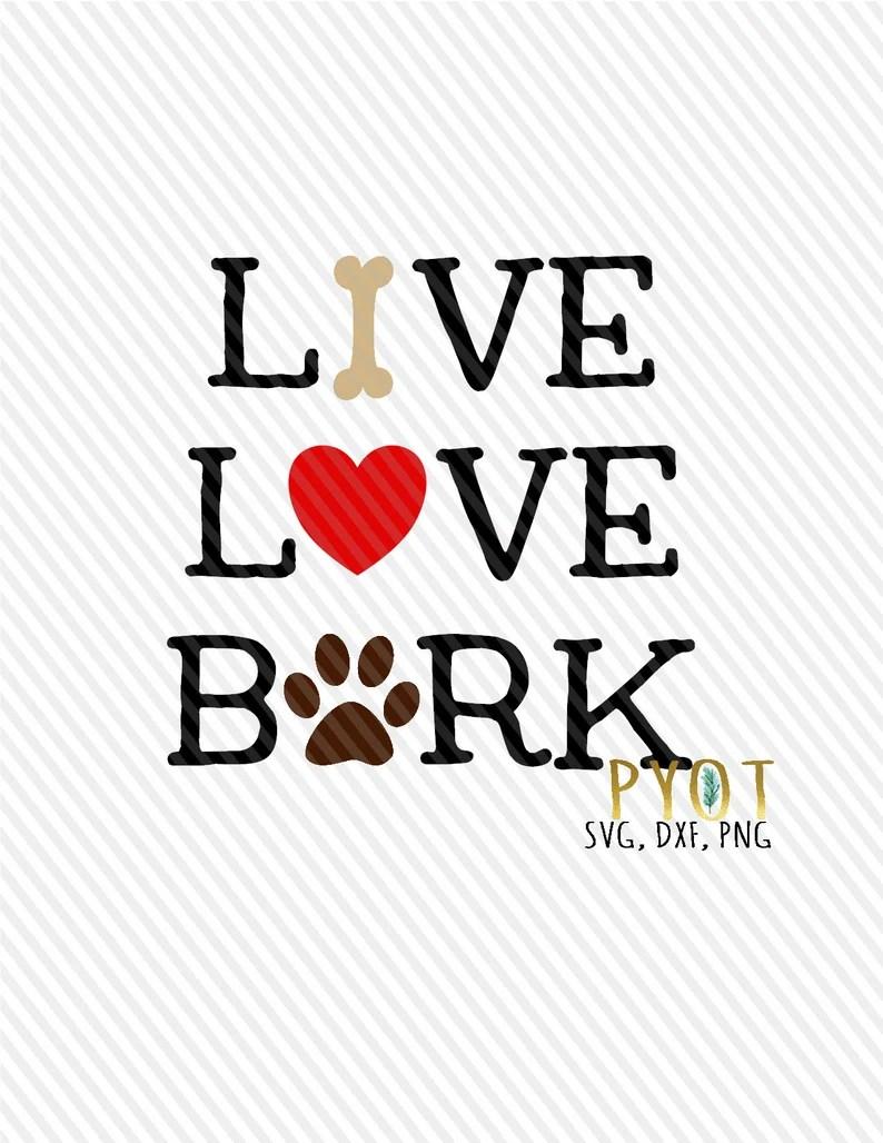 Download Live Love Bark SVG DXF PNG   Etsy