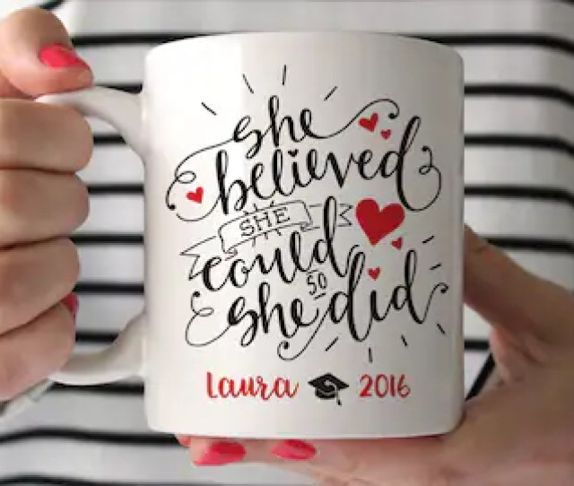 College Graduation Gift For Her Masters Degree Personalized Graduation Gift High School Graduation Gift Sorority She Believed Mug Quote