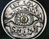 Let Love Shine, vinyl sticker 4""