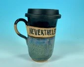 Nevertheless She Persisted Travel Mug in Black and Blue // Handmade Ceramic Mug // Gifts  for Feminists - READY TO SHIP