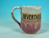 Nevertheless She Persisted Mug in Pink and White // Handmade Ceramic Mug // Gifts  for Feminists - READY TO SHIP
